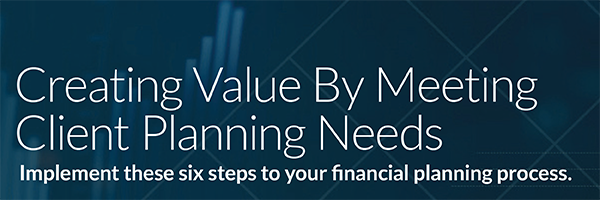 Creating Value by Meeting Client Planning Needs